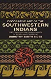 Sides, Dorothy: Decorative Art of the Southwestern Indians