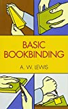 Lewis, Arthur William: Basic Bookbinding