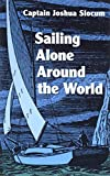 Slocum, Joshua: Sailing Alone Around the World