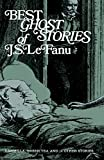 Le Fanu, Joseph Sheridan: Best Ghost Stories of J S Lefanu