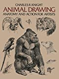 Knight, C. R.: Animal Drawing Anatomy and Action for Artists