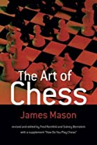 The Art of Chess by James Mason
