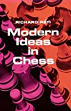 Reti, R.: Modern Ideas in Chess