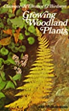Growing Woodland Plants by Clarence and…