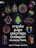 Grafton, Carol Belanger: Stained Glass Christmas Ornament Coloring Book (Holiday Stained Glass Coloring Book)