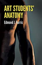 Art Students' Anatomy by Edmond J. Farris