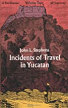 Incidents of travel in Yucatan, volume 2 by…