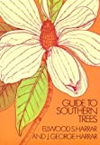 Harrar, Ellwood Scott: Guide to Southern Trees