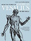 Vesalius, Andreas: The Illustrations from the Works of Andreas Vesalius of Brussels; With Annotations and Translations, a Discussion of the Plates and Their Background,