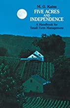 Five Acres and Independence: A Handbook for…