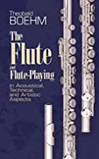 The Flute and Flute-Playing in Acoustical,…