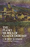 E. Robert Schmitz: The Piano Works of Claude Debussy (Dover Books on Music)