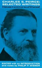 Charles S. Peirce, Selected Writings by…