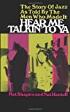 Hentoff, Nat: Hear Me Talkin&#39; to Ya: The Story of Jazz As Told by the Men Who Made It
