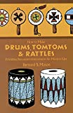 Mason, Bernard Sterling: How to Make Drums, Tomtoms and Rattles: Primitive Percussion Instruments for Modern Use