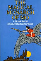 The Magical Monarch of Mo by L. Frank Baum