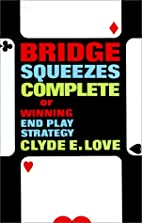 Bridge Squeezes Complete or Winning End Play…