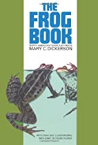 The Frog Book by Mary C. Dickerson