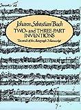 Johann Sebastian Bach: Two and Three-Part Inventions (Pierpont Morgan Library Music Manuscript Reprint Series)