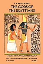 The Gods of the Egyptians, Vol. 2 by E. A.…