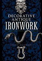 Decorative Antique Ironwork: A Pictorial…