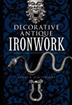 Decorative Antique Ironwork: A Pictorial…