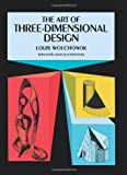 Wolchonok, Louis: The Art of 3 Dimensional Design: How to Create Space Figures