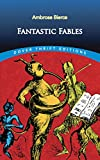 Ambrose Bierce: Fantastic Fables (Dover Thrift Editions)