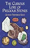 Kunz, George Frederick: The Curious Lore of Precious Stones