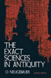 Neugebauer, Otto: The Exact Sciences in Antiquity