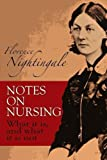 Nightingale, Florence: Notes on Nursing: What It Is and What It Is Not