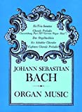 Johann Sebastian Bach: Johann Sebastian Bach: Organ Music (Dover Music for Organ)