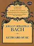 Bach, Johann Sebastian: Keyboard Music (Dover Music for Piano)