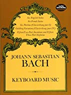 Keyboard Music by Johann Sebastian Bach