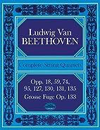 Complete String Quartets and Grosse Fuge…