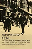 Abraham Cahan: Yekl and the Imported Bridegroom and Other Stories of Yiddish New York