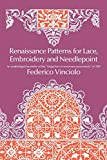 Vinciolo, Federico: Renaissance Patterns for Lace and Embroidery; An Unabridged Facsimile of the 'Singuliers Et Nouveaux Pourtraicts' of 1587.: An Unabridged Facsimile of the 'Singuliers Et Nouveaux Pourtraicts' of 1587