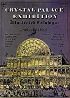 The Crystal Palace Exhibition, Illustrated…