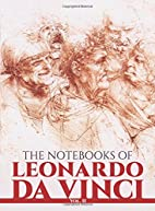 The Notebooks of Leonardo da Vinci, Volume 2…