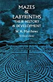 Matthews, William Henry: Mazes and Labyrinths: Their History and Development