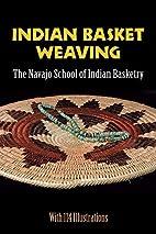 Indian Basket Weaving by Navajo School of…