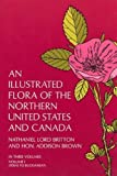 Britton, Nathaniel: An Illustrated Flora of the Northern United States and Canada
