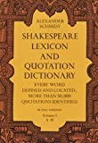 Schmidt, Alexander: Shakespeare Lexicon and Quotation Dictionary: A Complete Dictionary of All the English Words, Phrases, and Constructions in the Works of the Poet