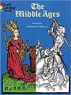 The Middle Ages by Edmund V. Gillon Jr.