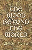 Morris, William: The Wood Beyond the World