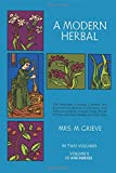 Grieve, Maud: A Modern Herbal: The Medicinal, Culinary, Cosmetic and Economic Properties, Cultivation and Folk Lore of Herbs, Grasses, Fungi Shrubs and Trees With