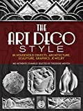 Menten, Theodore: The Art Deco Style in Household Objects, Architecture, Sculpture, Graphics, Jewelry: 468 Authentic Examples