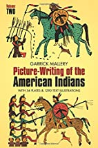 Picture-Writing of the American Indians,…