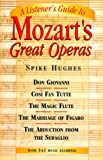 Hughes, Patrick Cairns: A Listener's Guide to Mozart's Great Operas