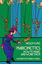Marionettes: How to Make and Work Them by…